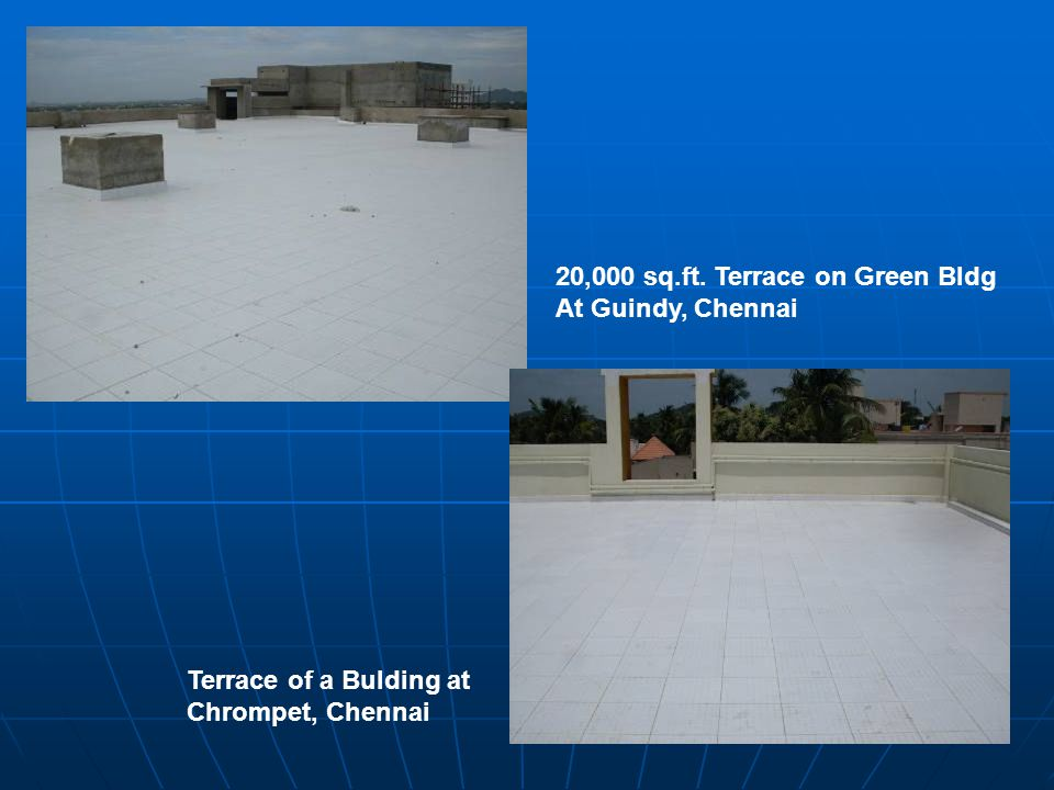 20,000 sq.ft. Terrace on Green Bldg At Guindy, Chennai Terrace of a Bulding at Chrompet, Chennai