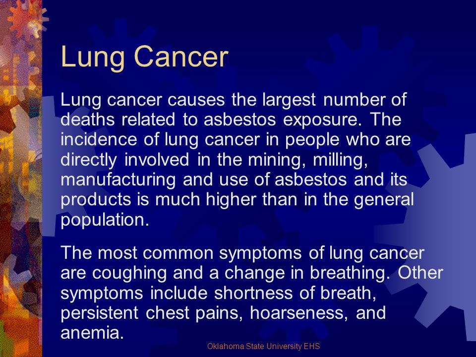 Oklahoma State University EHS Lung Cancer Lung cancer causes the largest number of deaths related to asbestos exposure. The incidence of lung cancer i