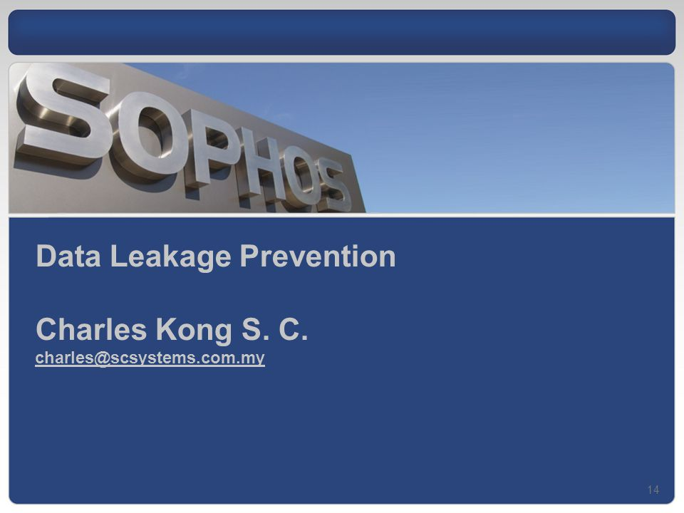 14 Data Leakage Prevention Charles Kong S. C. charles@scsystems.com.my