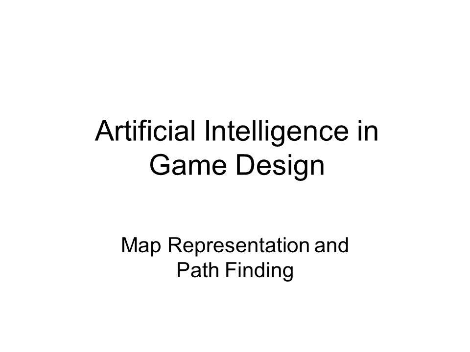 Artificial Intelligence in Game Design Map Representation and Path Finding