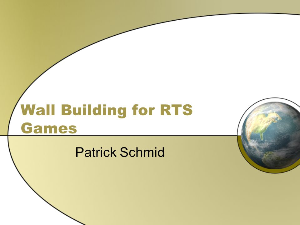 Wall Building for RTS Games Patrick Schmid