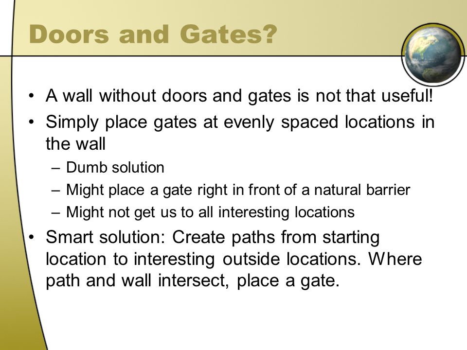 Doors and Gates. A wall without doors and gates is not that useful.