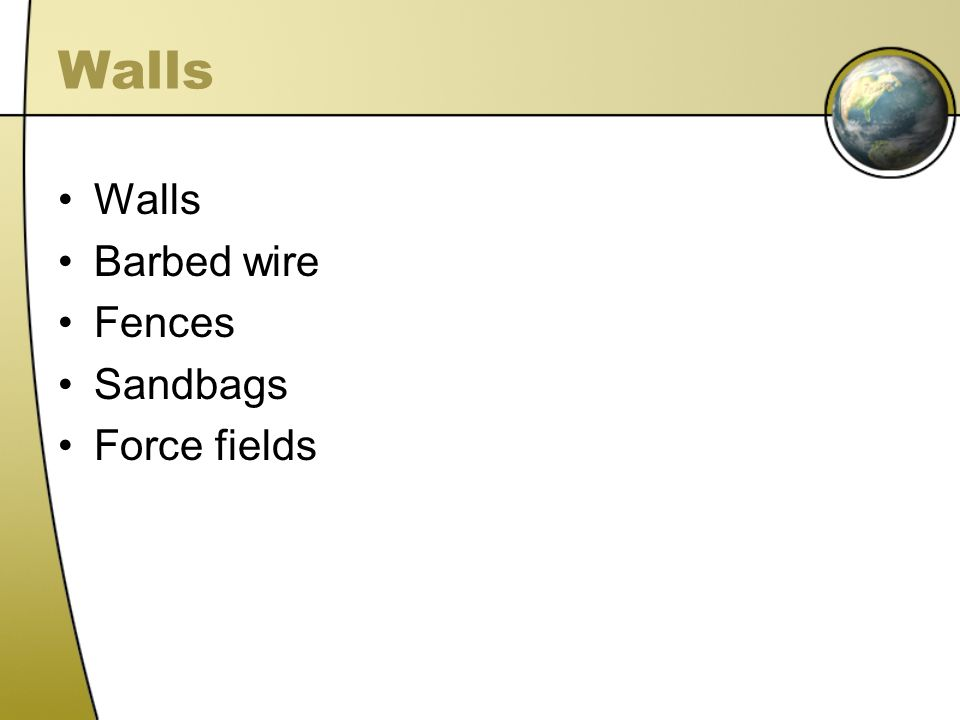 Walls Barbed wire Fences Sandbags Force fields