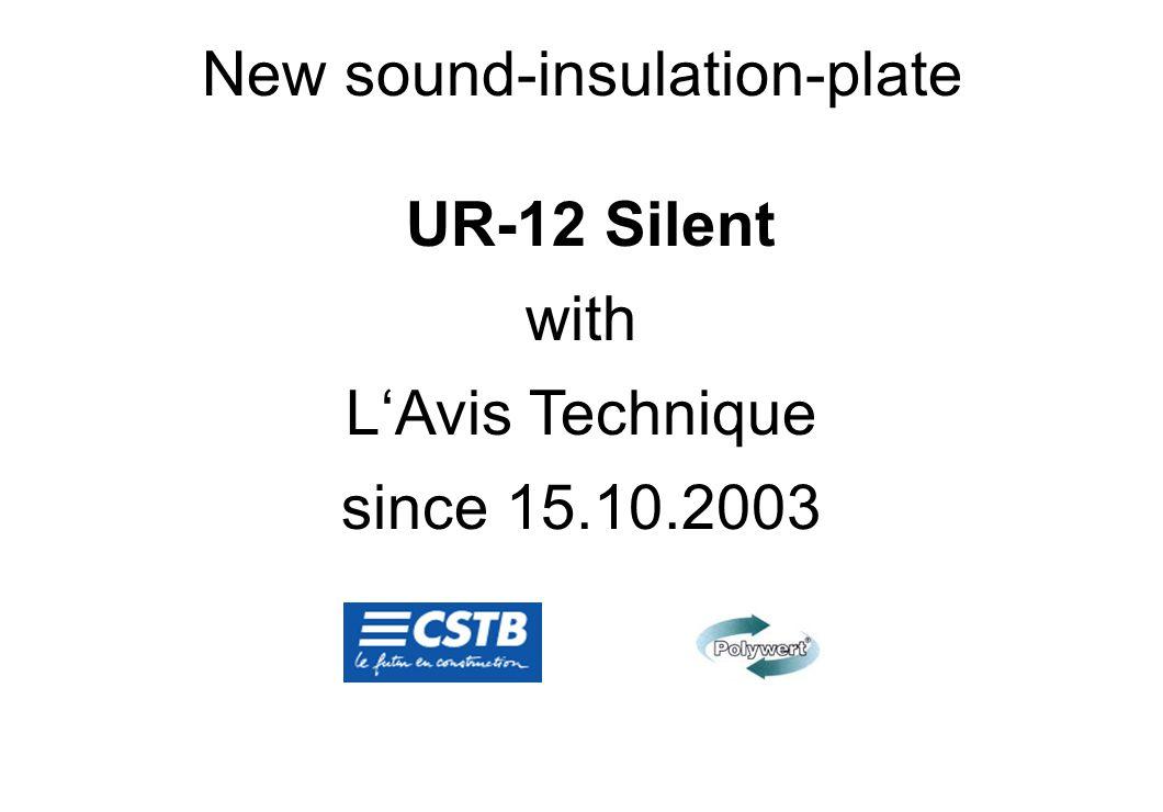 New sound-insulation-plate UR-12 Silent with LAvis Technique since 15.10.2003