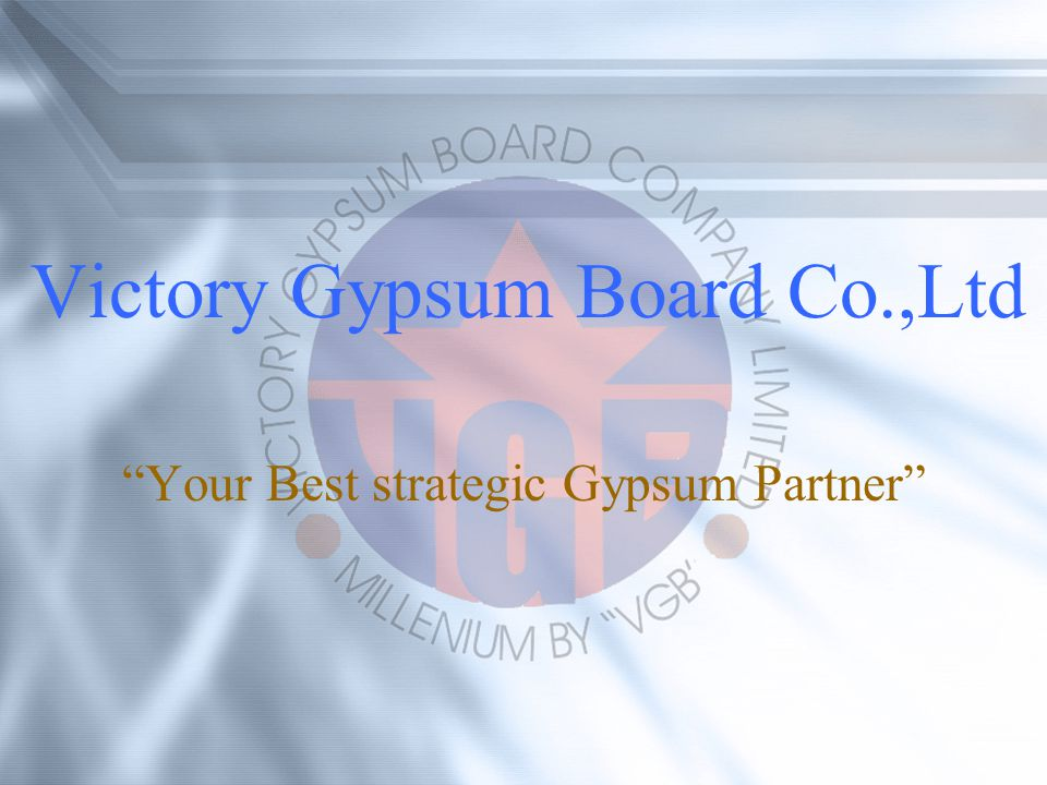 Victory Gypsum Board Co.,Ltd Your Best strategic Gypsum Partner