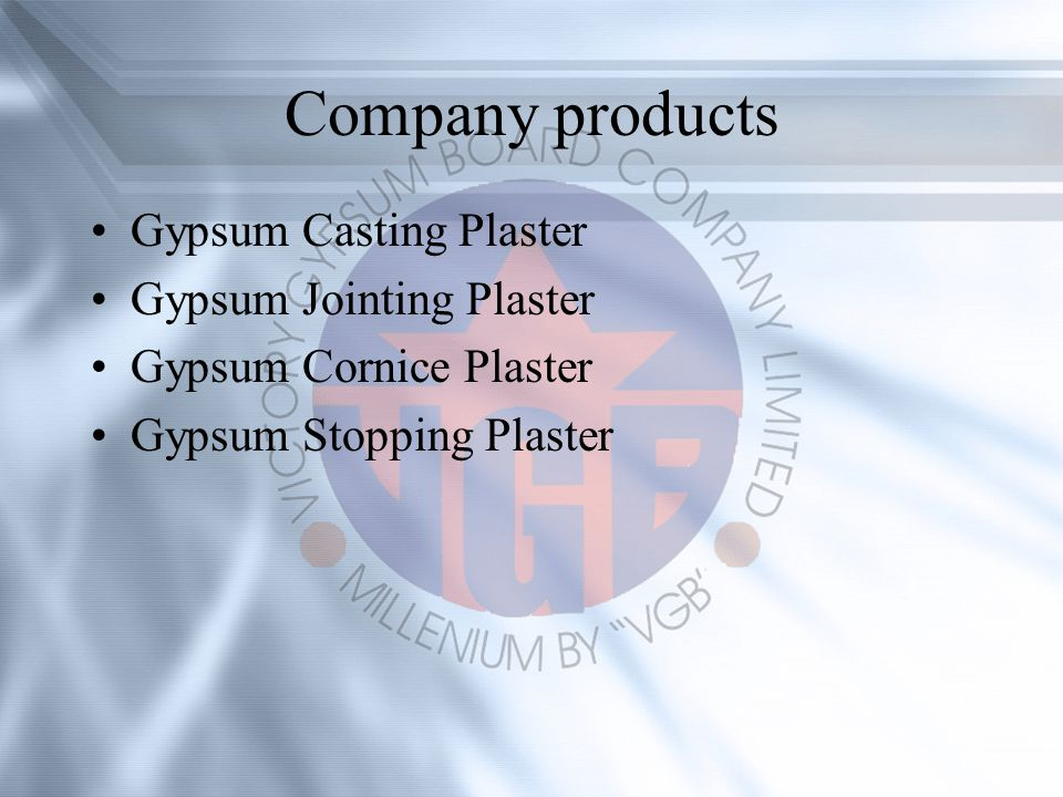 Company products Gypsum Casting Plaster Gypsum Jointing Plaster Gypsum Cornice Plaster Gypsum Stopping Plaster