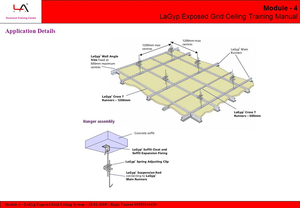 Module 4 – LaGyp Exposed Grid Ceiling System – 28-01-2009 – Rajat Tanwar 09983544430 Module - 4 LaGyp Exposed Grid Ceiling Training Manual Application Details