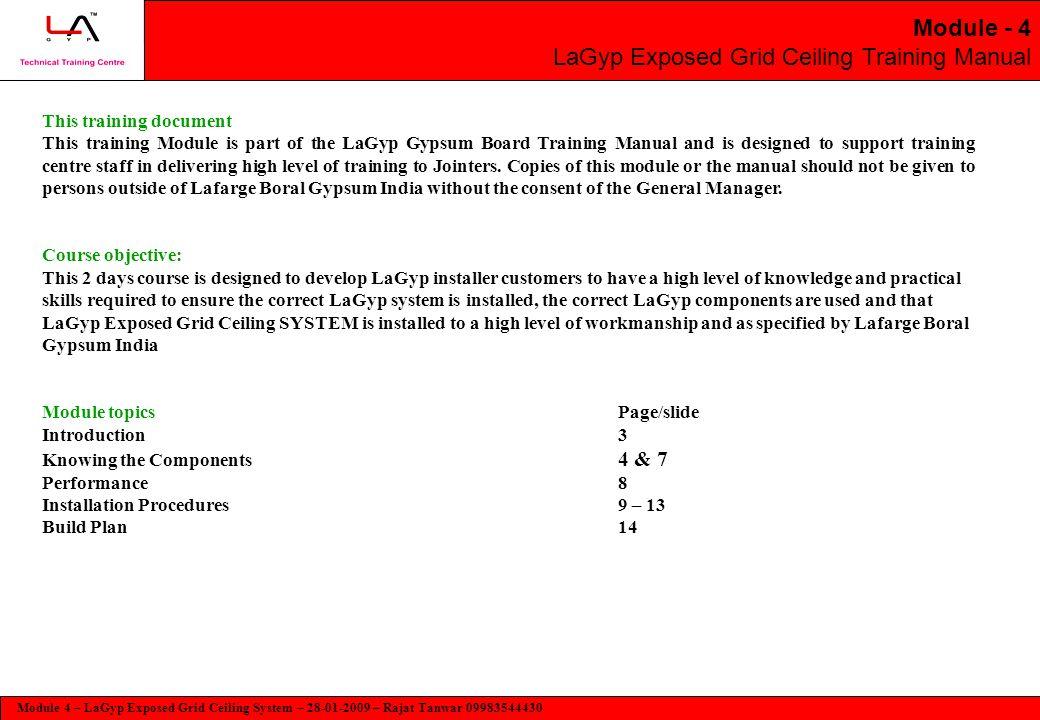 Module 4 – LaGyp Exposed Grid Ceiling System – 28-01-2009 – Rajat Tanwar 09983544430 Module - 4 LaGyp Exposed Grid Ceiling Training Manual This traini