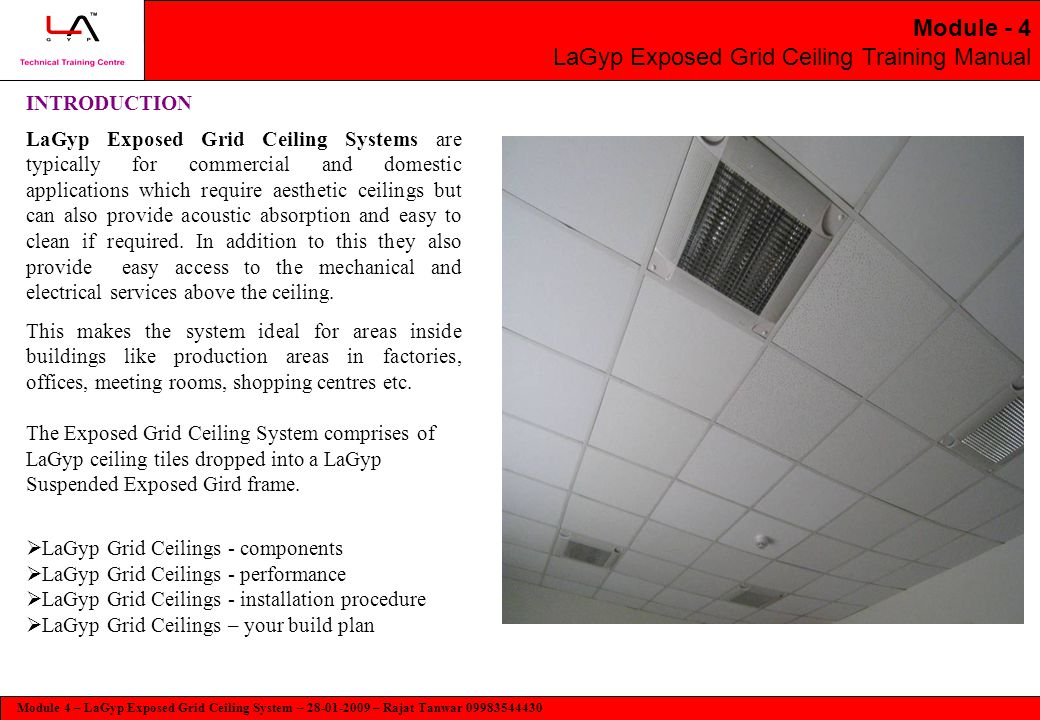 Module 4 – LaGyp Exposed Grid Ceiling System – 28-01-2009 – Rajat Tanwar 09983544430 Module - 4 LaGyp Exposed Grid Ceiling Training Manual INTRODUCTIO