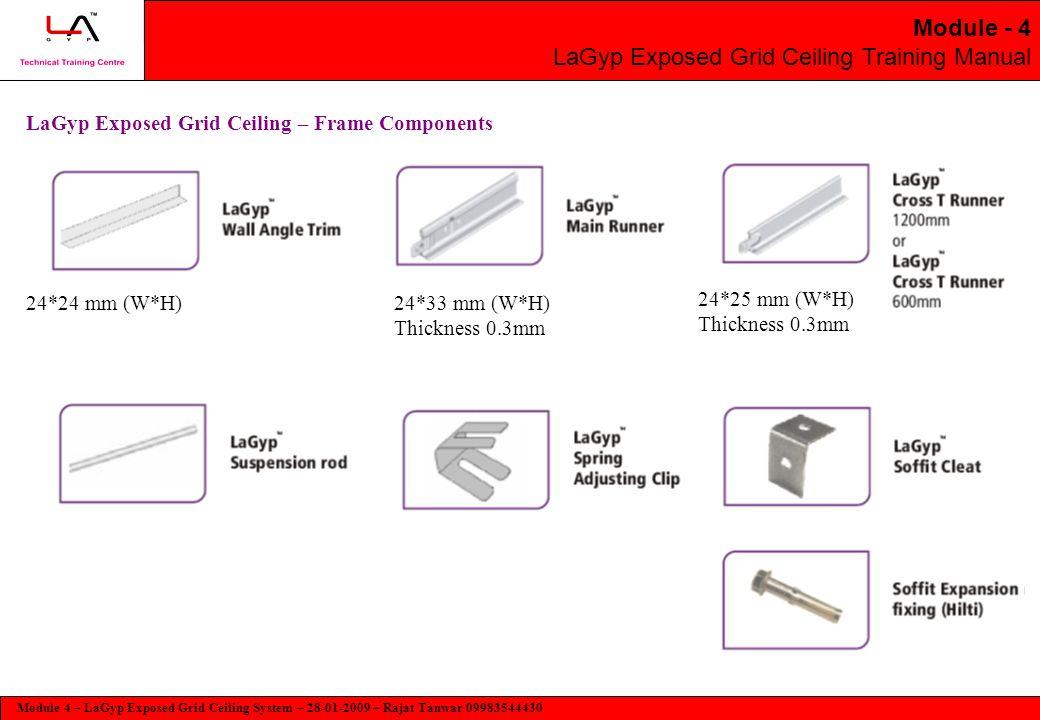 Module 4 – LaGyp Exposed Grid Ceiling System – 28-01-2009 – Rajat Tanwar 09983544430 Module - 4 LaGyp Exposed Grid Ceiling Training Manual LaGyp Expos