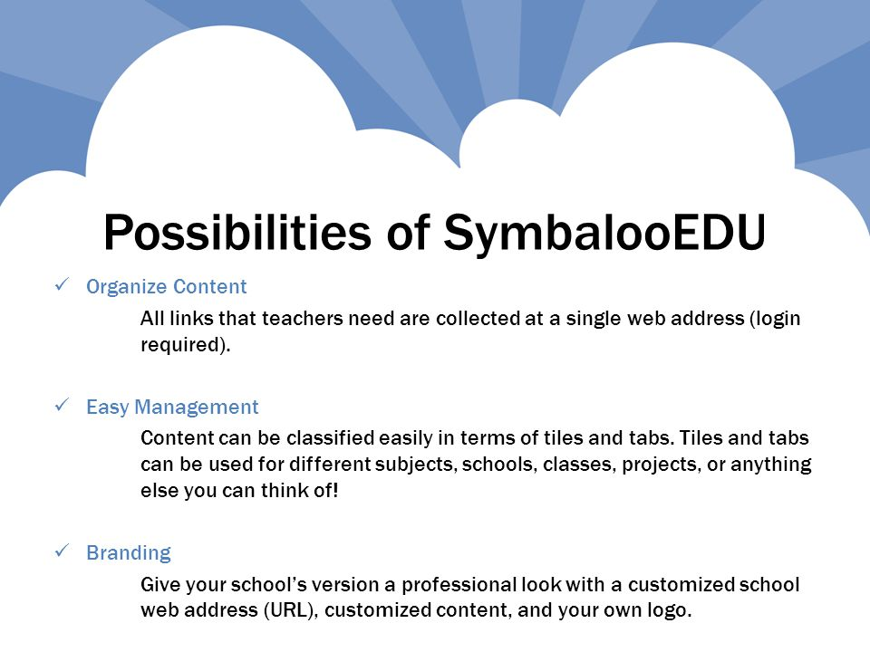 Organize Content All links that teachers need are collected at a single web address (login required).