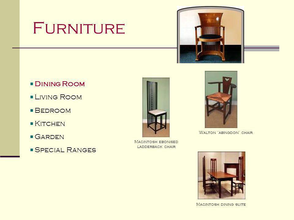 Furniture Dining Room Living Room Bedroom Kitchen Garden Special Ranges George walton sofaLiberty shelves Baille scott armchair Macintosh centre table Voysey oak table