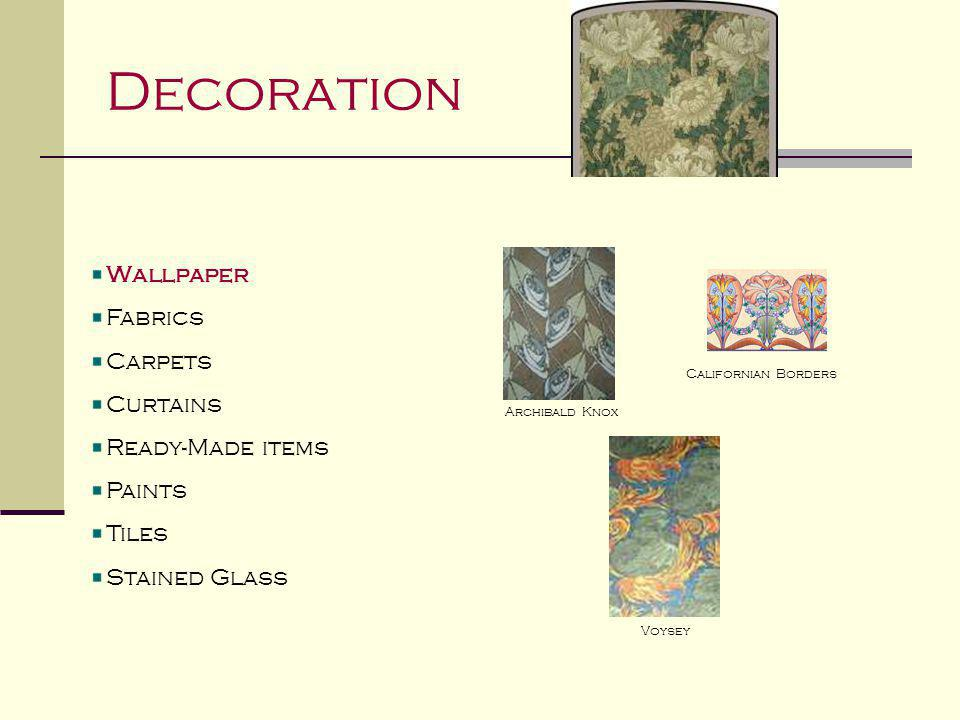 Decoration Wallpaper Fabrics Carpets Curtains Ready-Made items Paints Tiles Stained Glass Archibald Knox Californian Borders Voysey