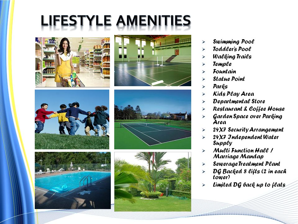 Swimming Pool Toddlers Pool Walking Trails Temple Fountain Statue Point Parks Kids Play Area Departmental Store Restaurant & Coffee House Garden Space
