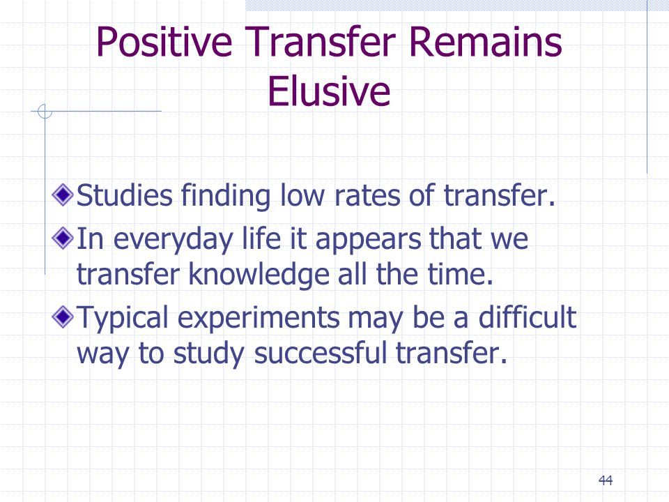 44 Positive Transfer Remains Elusive Studies finding low rates of transfer.