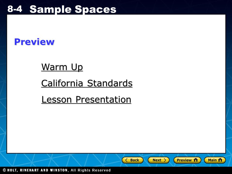 Holt CA Course 1 8-4 Sample Spaces Warm Up Warm Up California Standards California Standards Lesson Presentation Lesson PresentationPreview