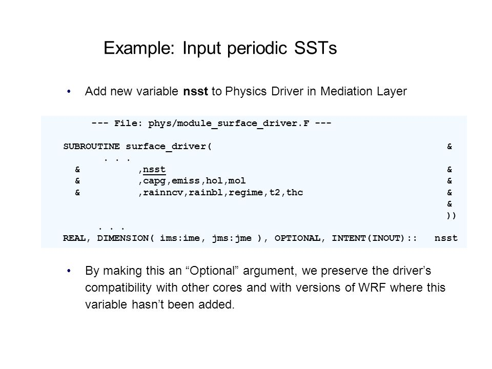 Example: Input periodic SSTs Add new variable nsst to Physics Driver in Mediation Layer By making this an Optional argument, we preserve the drivers c