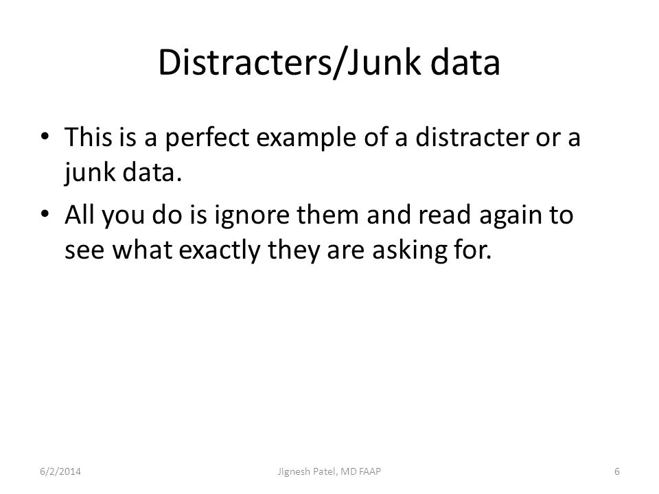 Distracters/Junk data This is a perfect example of a distracter or a junk data. All you do is ignore them and read again to see what exactly they are