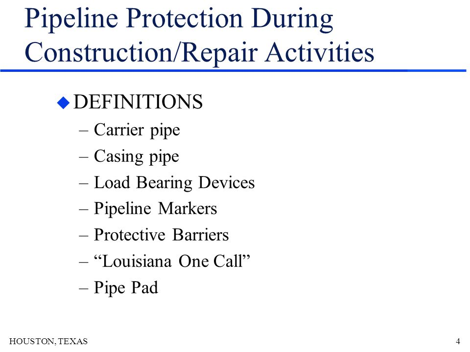 HOUSTON, TEXAS5 Pipeline Protection During Construction/Repair Activities u GENERAL REQUIREMENTS –Markers for Buried Pipelines »Design and install in accordance with API RP 1109.