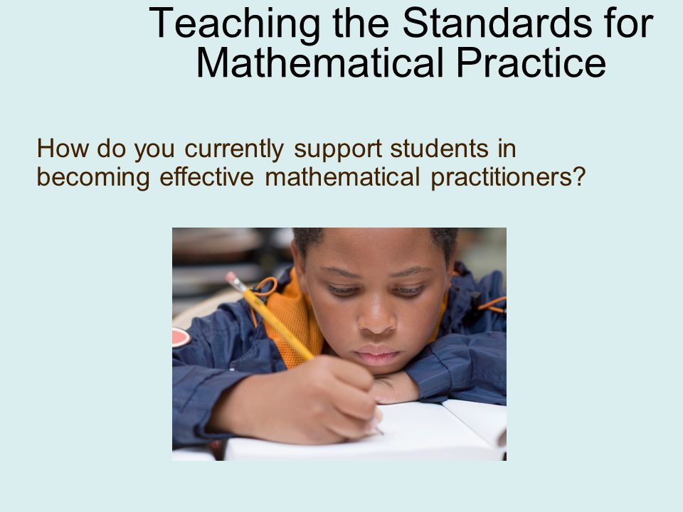 How can teachers support students as they develop the mathematical practices.