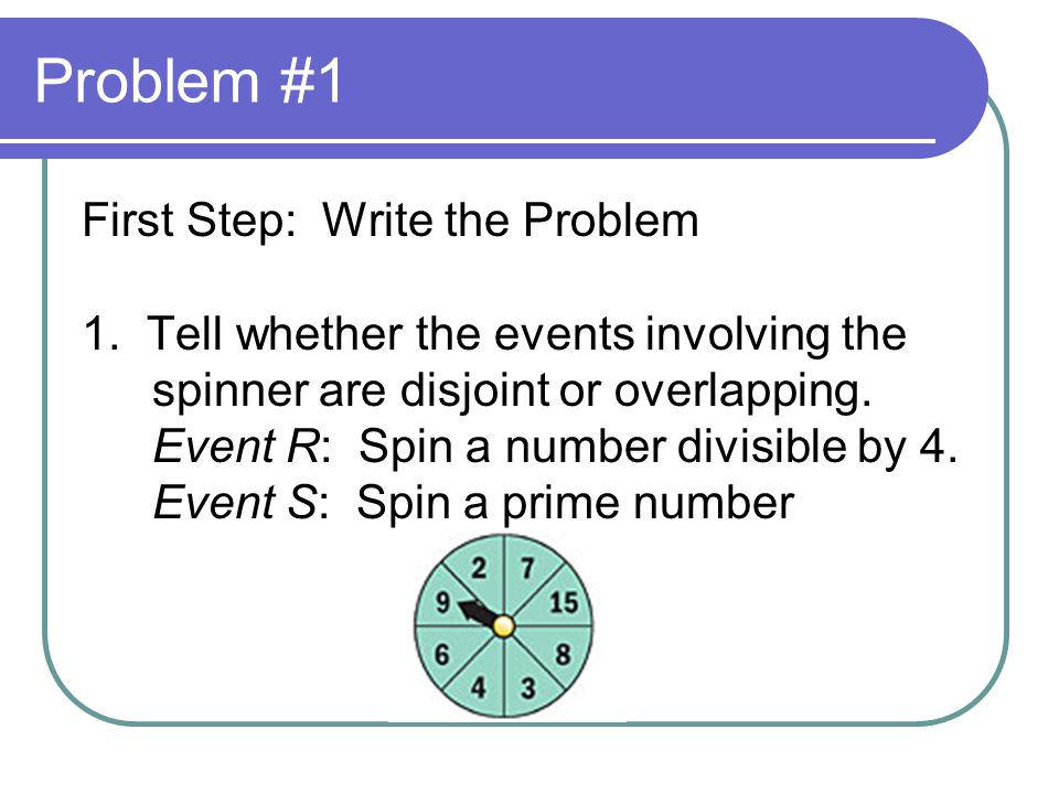 Problem #1 First Step: Write the Problem 1.