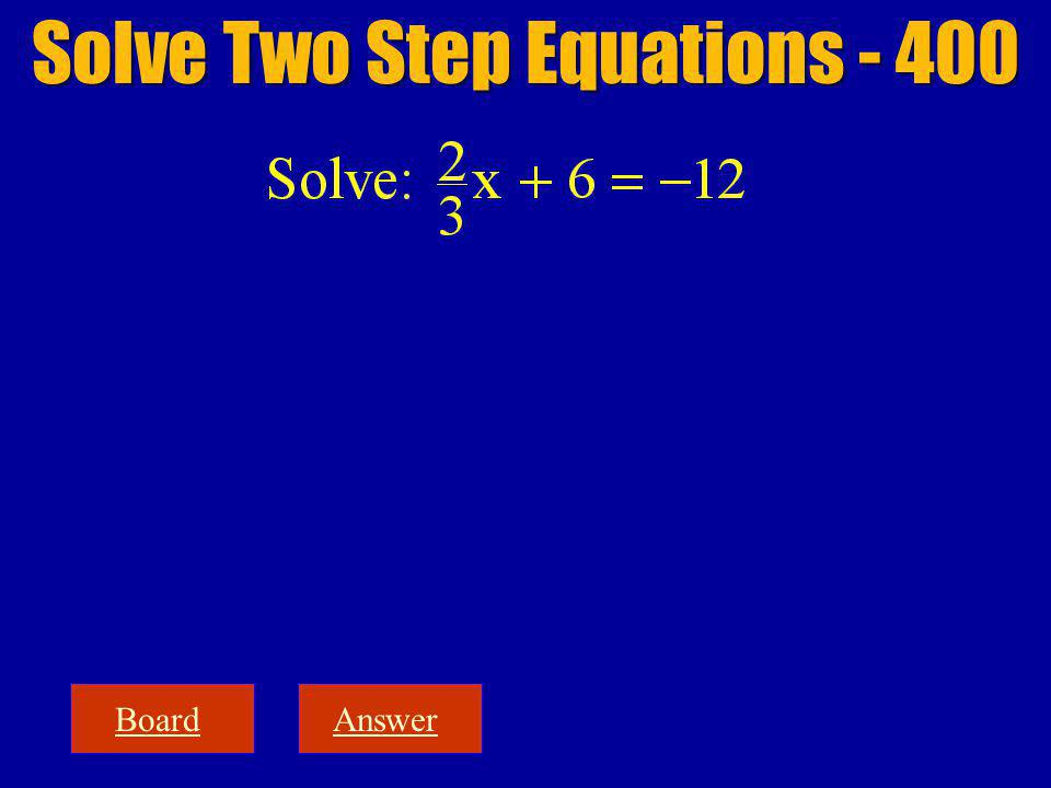 BoardAnswer Solve Two Step Equations - 400