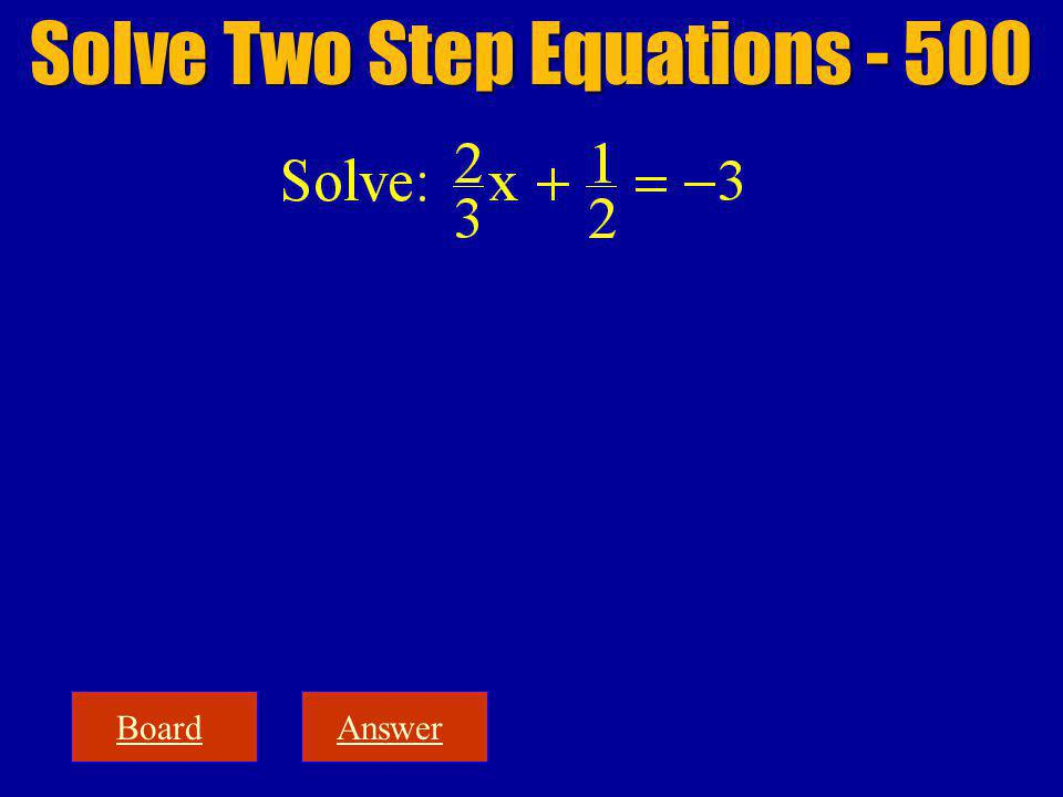 BoardAnswer Solve Two Step Equations - 500