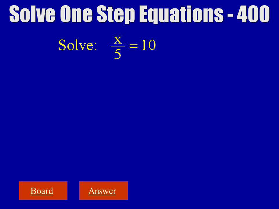 BoardAnswer Solve One Step Equations - 400