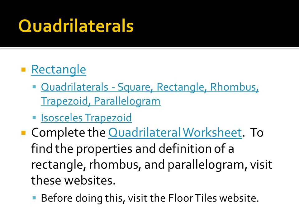 Rectangle Quadrilaterals - Square, Rectangle, Rhombus, Trapezoid, Parallelogram Quadrilaterals - Square, Rectangle, Rhombus, Trapezoid, Parallelogram