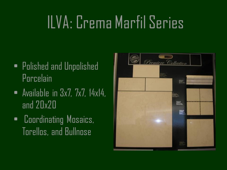 ILVA: Crema Marfil Series Polished and Unpolished Porcelain Available in 3x7, 7x7, 14x14, and 20x20 Coordinating Mosaics, Torellos, and Bullnose
