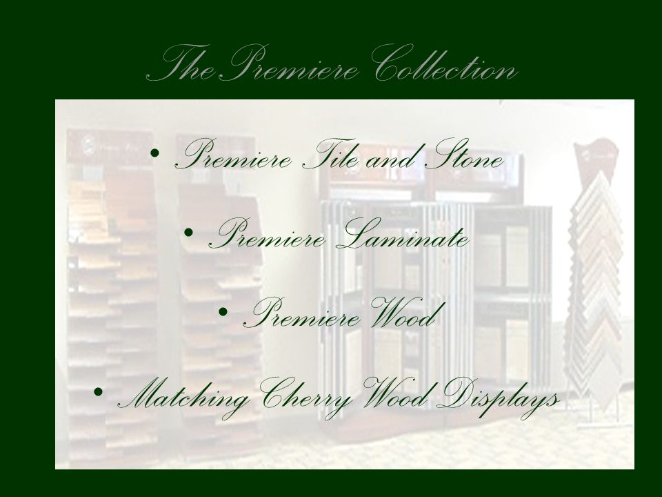 ThePremiere Collection Premiere Tile and Stone Premiere Laminate Premiere Wood Matching Cherry Wood Displays