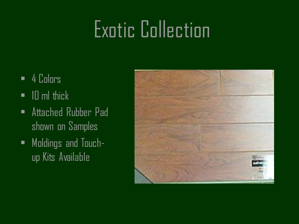 Exotic Collection 4 Colors 10 ml thick Attached Rubber Pad shown on Samples Moldings and Touch- up Kits Available