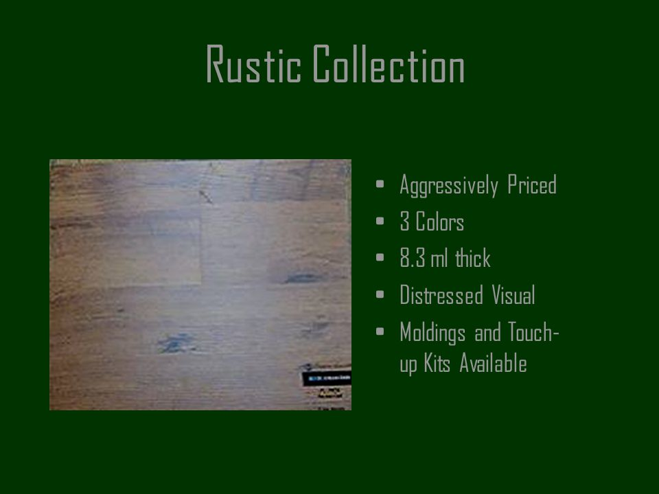 Rustic Collection Aggressively Priced 3 Colors 8.3 ml thick Distressed Visual Moldings and Touch- up Kits Available