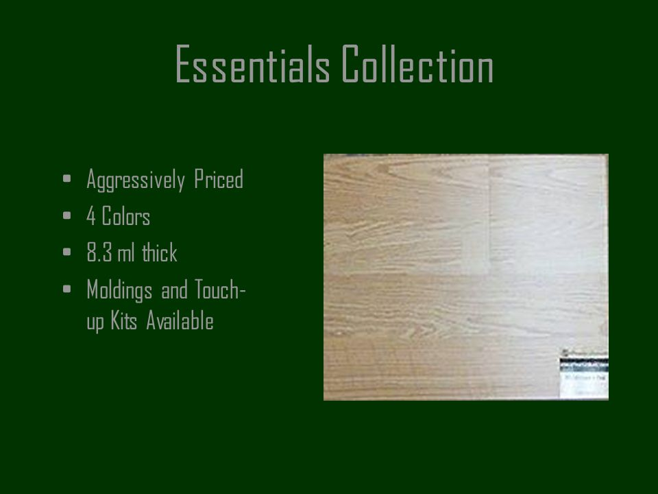 Essentials Collection Aggressively Priced 4 Colors 8.3 ml thick Moldings and Touch- up Kits Available
