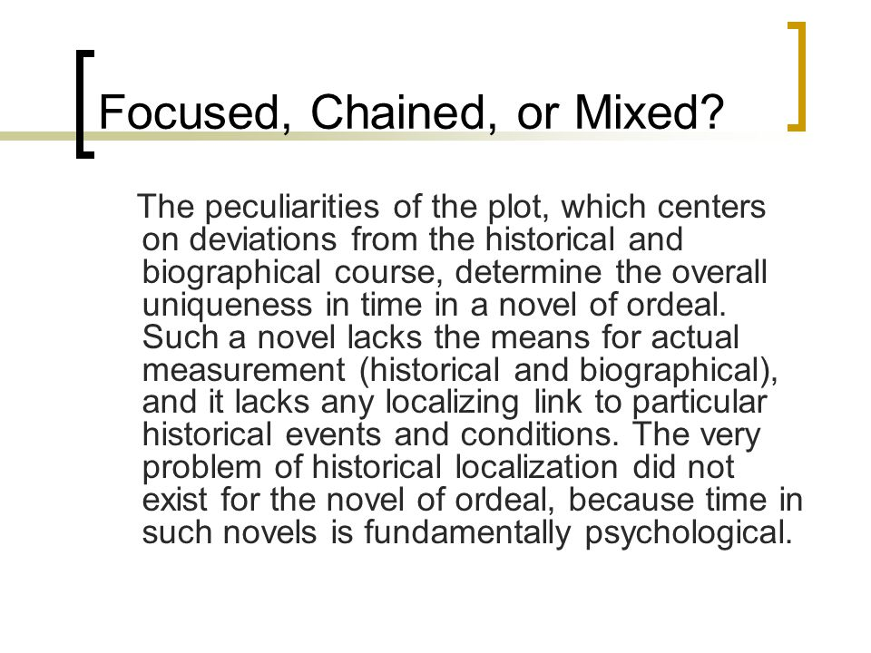 Focused, Chained, or Mixed? The peculiarities of the plot, which centers on deviations from the historical and biographical course, determine the over