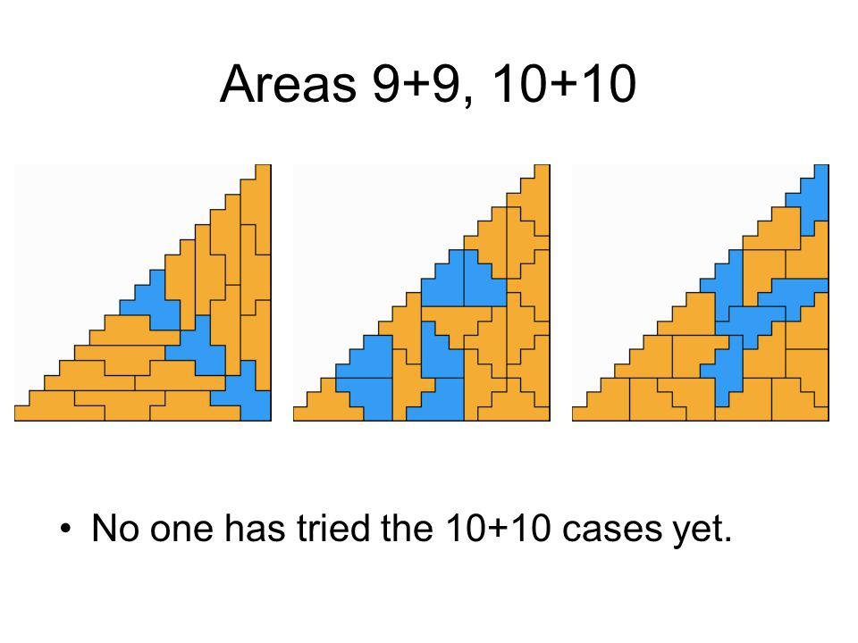 Areas 9+9, 10+10 No one has tried the 10+10 cases yet.