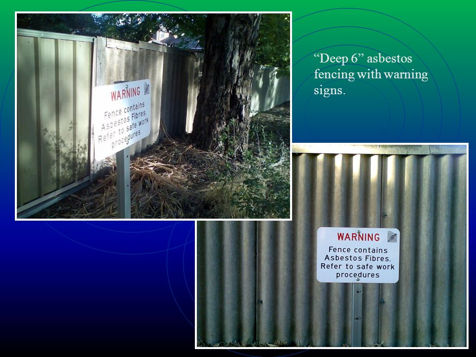Deep 6 asbestos fencing with warning signs.