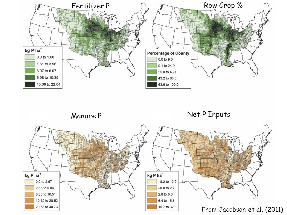 From Jacobson et al. (2011) Fertilizer P Row Crop % Manure P Net P Inputs