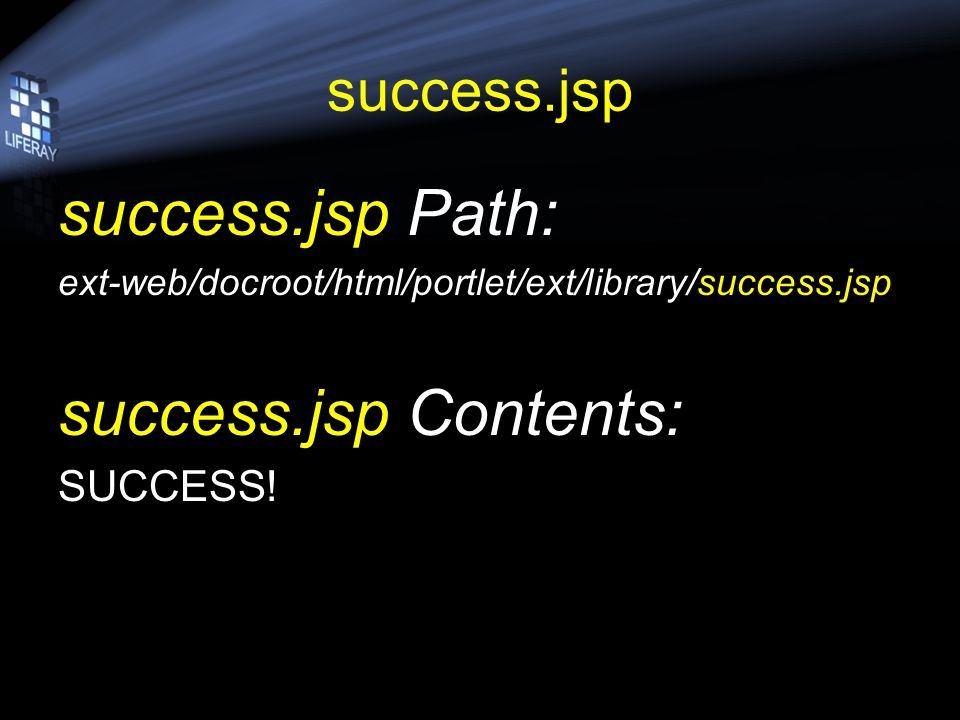 success.jsp success.jsp Path: ext-web/docroot/html/portlet/ext/library/success.jsp success.jsp Contents: SUCCESS!