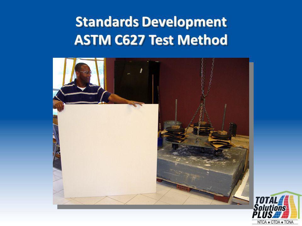 Standards Development ASTM C627 Test Method