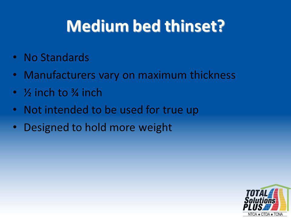 Medium bed thinset.