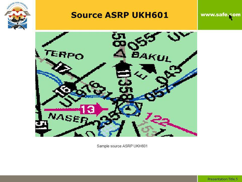 Presentation Title 5 Source ASRP UKH601 Sample source ASRP UKH601