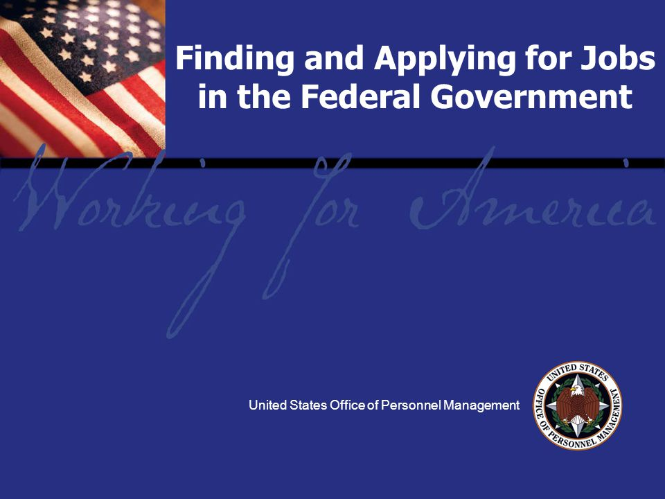 Report Tile Finding and Applying for Jobs in the Federal Government United States Office of Personnel Management