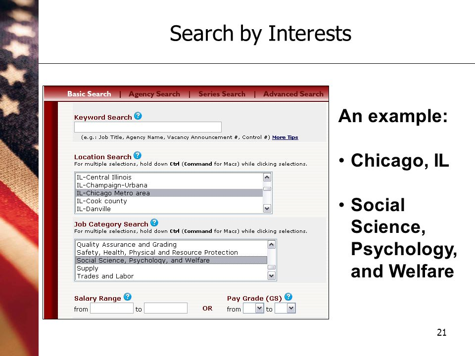 21 Search by Interests An example: Chicago, IL Social Science, Psychology, and Welfare