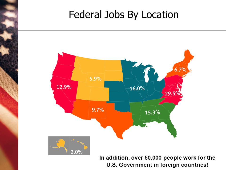 7 Federal Jobs By Location In addition, over 50,000 people work for the U.S.