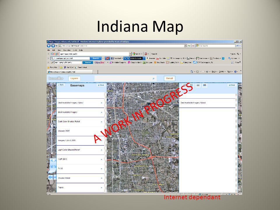 Indiana Map Internet dependant A WORK IN PROGRESS