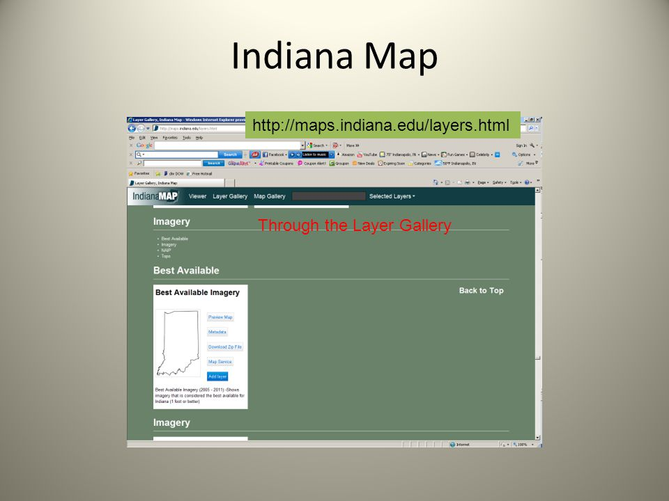 Indiana Map http://maps.indiana.edu/layers.html Through the Layer Gallery