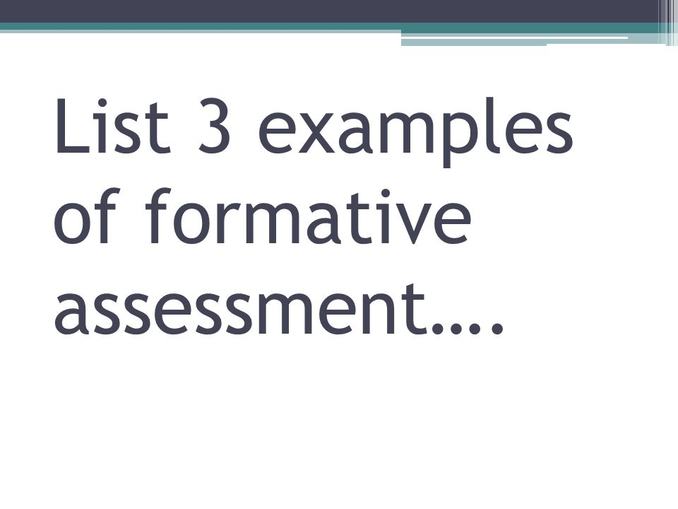 Todays Targets I can define formative assessment.I can describe examples of formative assessments.