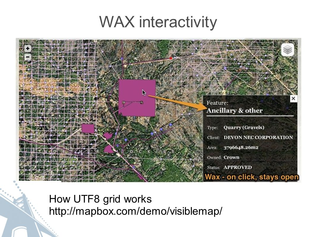 WAX interactivity How UTF8 grid works http://mapbox.com/demo/visiblemap/