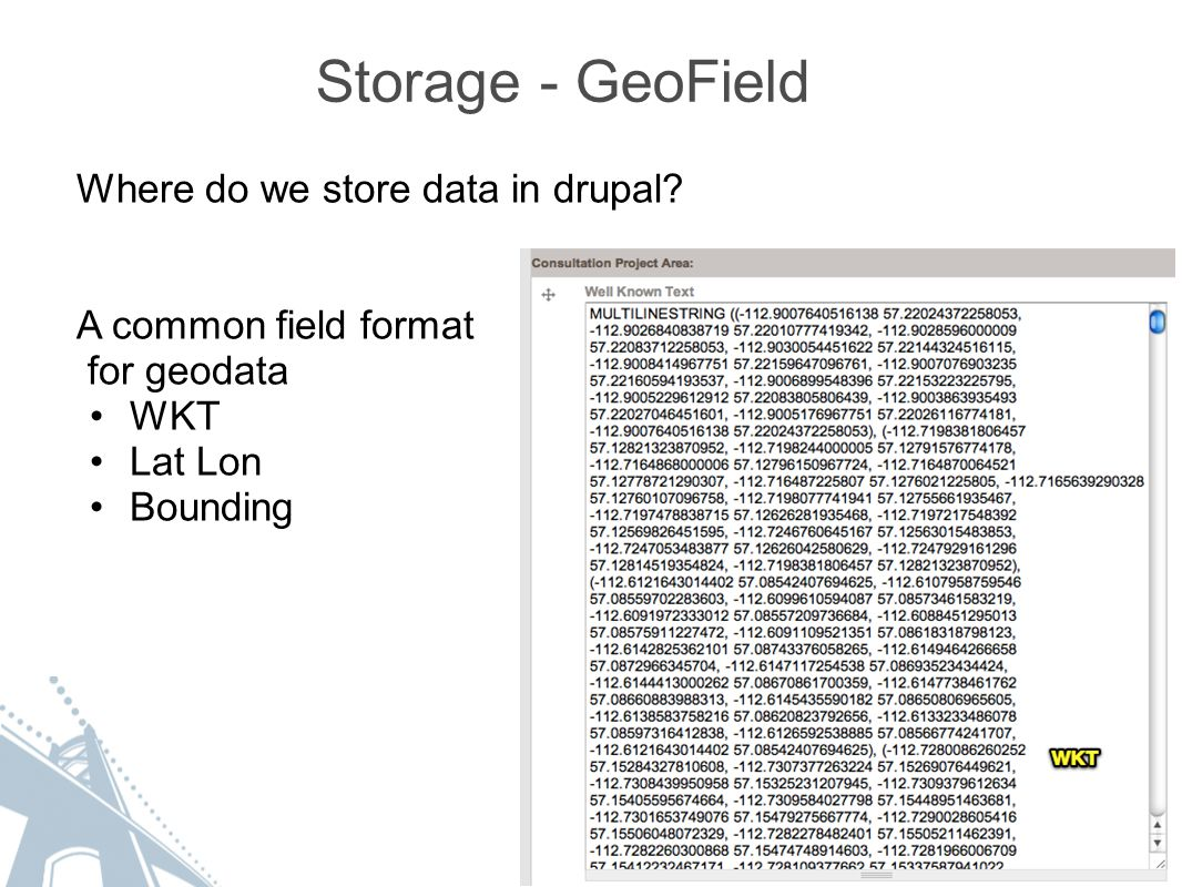 Storage - GeoField Where do we store data in drupal.